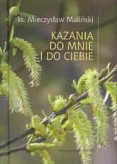 Kazania do mnie i do ciebie - Mieczysław Maliński | mała okładka