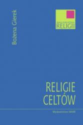 Religie Celtów - Bożena Gierek | mała okładka