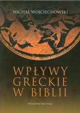 Wpływy greckie w Biblii - Michał Wojciechowski | mała okładka