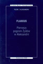 Flakkus. Pierwszy pogrom Żydów w Aleksandrii - Filon z Aleksandrii   mała okładka