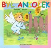 Był aniołek - Barbara Derlicka   mała okładka