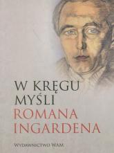 W kręgu myśli Romana Ingardena - praca zbiorowa | mała okładka