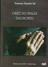 Oręż do walki duchowej CD - Tadeusz Hajduk | mała okładka