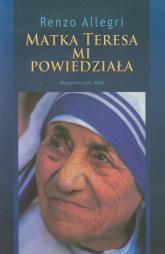 Matka Teresa mi powiedziała - Renzo Allegri | mała okładka