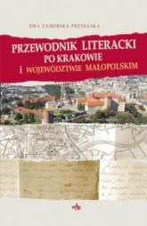 Przewodnik literacki po Krakowie i województwie małopolskim - Ewa Zamorska-Przyłuska | mała okładka