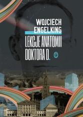 Lekcje anatomii doktora D. - Wojciech Engelking | mała okładka