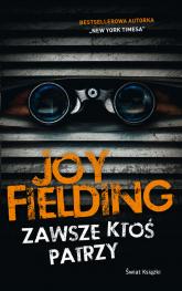 Zawsze ktoś patrzy - Joy Fielding | mała okładka