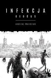 Infekcja: Exodus - Andrzej Wardziak | mała okładka