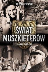 Świat Muszkieterów. Zapomnij albo zgiń - Jerzy Rostkowski | mała okładka