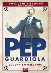 Guardiola. Sztuka zwyciężania - Guillem Balagué | mała okładka