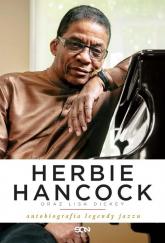 Herbie Hancock oraz Lisa Dickey. Autobiografia legendy jazzu - Hancock Herbie, Dickey Lisa | mała okładka