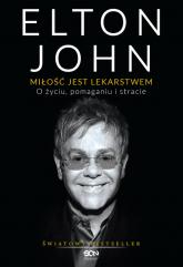 Elton John. Miłość jest lekarstwem. O życiu, pomaganiu i stracie - Elton John | mała okładka
