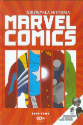 Niezwykła historia. Marvel Comics - Sean Howe | mała okładka