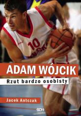 Adam Wójcik. Rzut bardzo osobisty - Jacek Antczak | mała okładka