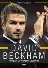 David Beckham. Piłkarz, Celebryta, Legenda - Gwen Russell | mała okładka