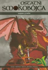Ostatni smokobójca. Księga pierwsza - Jasper Fforde | mała okładka