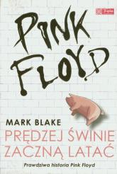 Pink Floyd. Prędzej świnie zaczną latać - Mark Blake | mała okładka