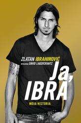 Ja, Ibra. Moja historia - Zlatan Ibrahimović, David Lagercrantz | mała okładka