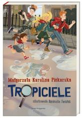 Tropiciele - Piekarska Małgorzata Karolina   mała okładka