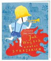 Jak Wojtek został strażakiem - Czesław Janczarski | mała okładka