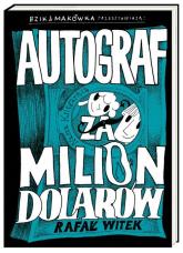 Autograf za milion dolarów - Rafał Witek | mała okładka