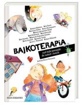 Bajkoterapia czyli bajki-pomagajki dla małych i dużych - Opracowanie zbiorowe | mała okładka
