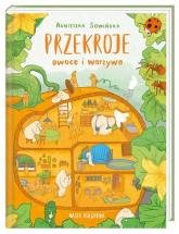 Przekroje owoce i warzywa - Agnieszka Sowińska | mała okładka