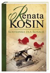Kołysanka dla Rosalie - Renata Kosin | mała okładka