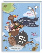 Bractwo-piractwo. Przygoda matematyczna - Natalia Usenko | mała okładka