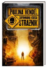 Strażnik. Zapomniana księga - Paulina Hendel | mała okładka
