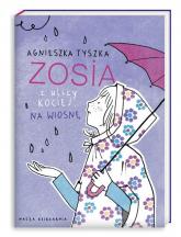 Zosia z ulicy Kociej. Na wiosnę - Agnieszka Tyszka | mała okładka