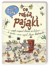 Opowiem ci, mamo, co robią pająki - Latour Daniel, Bryczyński Marcin | mała okładka