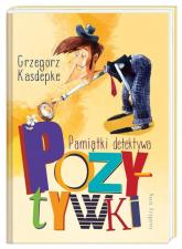 Pamiątki detektywa Pozytywki - Grzegorz Kasdepke | mała okładka
