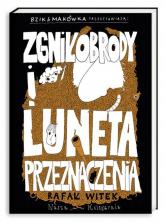 Bzik & Makówka przedstawiają: Zgniłobrody i Luneta Przeznaczenia - Rafał Witek | mała okładka