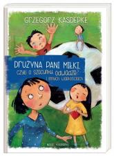 Drużyna pani Miłki, czyli o szacunku, odwadze i innych wartościach - Grzegorz Kasdepke | mała okładka
