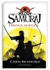 Młody samuraj 2. Droga miecza - Chris Bradford | mała okładka