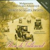 Podróż do miasta świateł Rose de Vallenord. Audiobook - Małgorzata Gutowska-Adamczyk | mała okładka