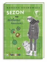 Sezon na zielone kasztany - Barbara Kosmowska | mała okładka