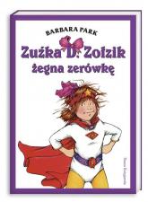 Zuźka D.  Zołzik żegna zerówkę - Barbara Park | mała okładka