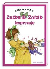 Zuźka D. Zołzik imprezuje - Barbara Park | mała okładka