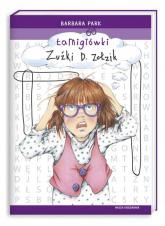 Łamigłówki Zuźki D. Zołzik - Barbara Park | mała okładka