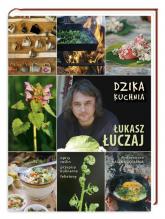 Dzika kuchnia - Łukasz Łuczaj | mała okładka