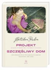 Projekt. Szczęśliwy Dom - Gretchen Rubin | mała okładka