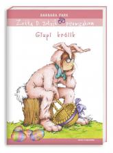Zuźka D. Zołzik pierwszakiem. Głupi królik - Barbara Park | mała okładka