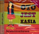 Oto jest Kasia. Audiobook - Mira Jaworczakowa   mała okładka