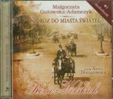 Podróż do miasta świateł. Róża z Wolskich. Audiobook - Małgorzata Gutowska-Adamczyk | mała okładka