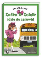 Zuźka D. Zołzik idzie do zerówki - Barbara Park | mała okładka