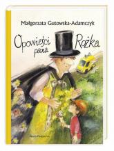 Opowieści pana Rożka - Małgorzata Gutowska-Adamczyk | mała okładka