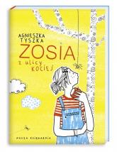 Zosia z ulicy Kociej - Agnieszka Tyszka | mała okładka