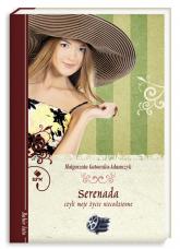 Serenada czyli moje życie niecodzienne - Małgorzata Gutowska-Adamczyk | mała okładka